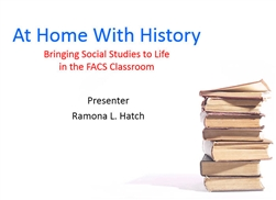Historical FACS, Bringing Social Studies to Life in the FACS Classroom